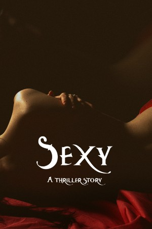 Sexy is a thriller.
