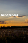 Anticipations